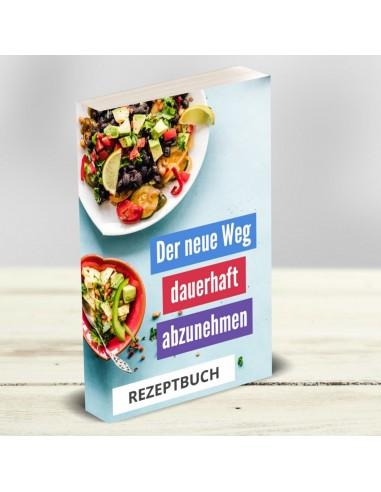 """Rezeptbuch im A4 Format zum Konzept """"der neue Weg - dauerhaft abnehmen"""""""