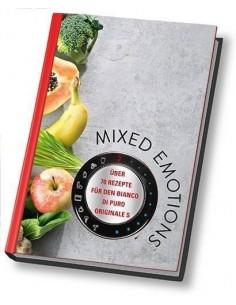 MIXED EMOTIONS - über 70 Rezepte für den bianco di puro Mixer puro Originale S